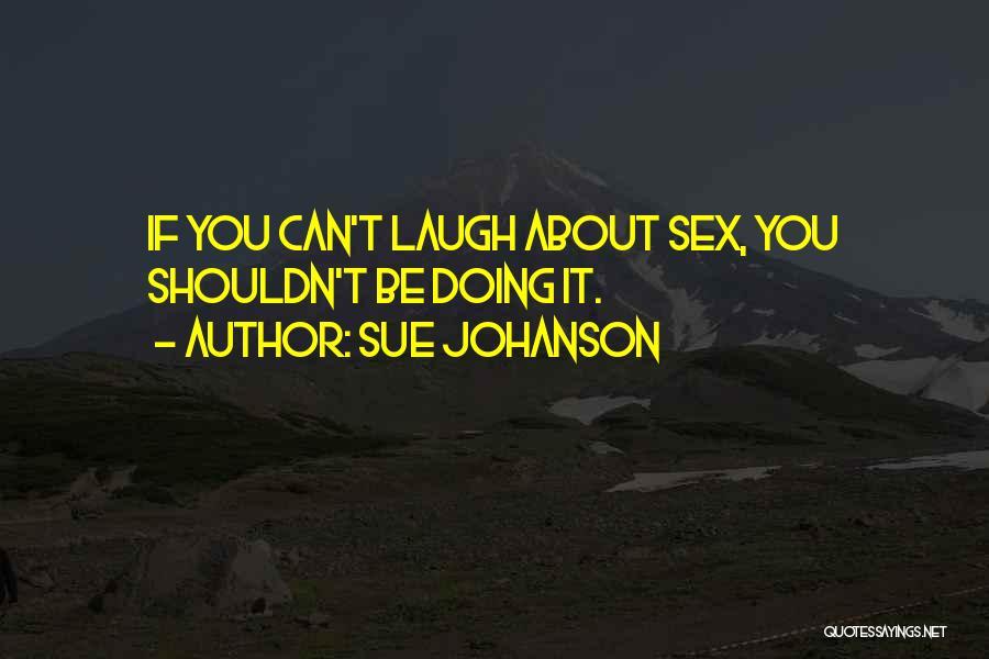 Sue Johanson Quotes 1692610