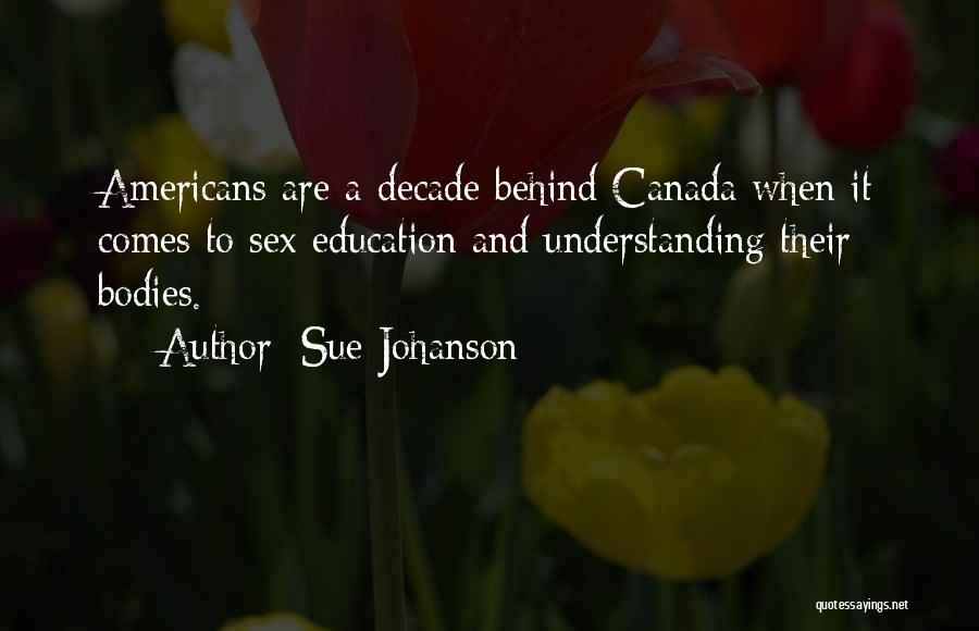 Sue Johanson Quotes 1866171