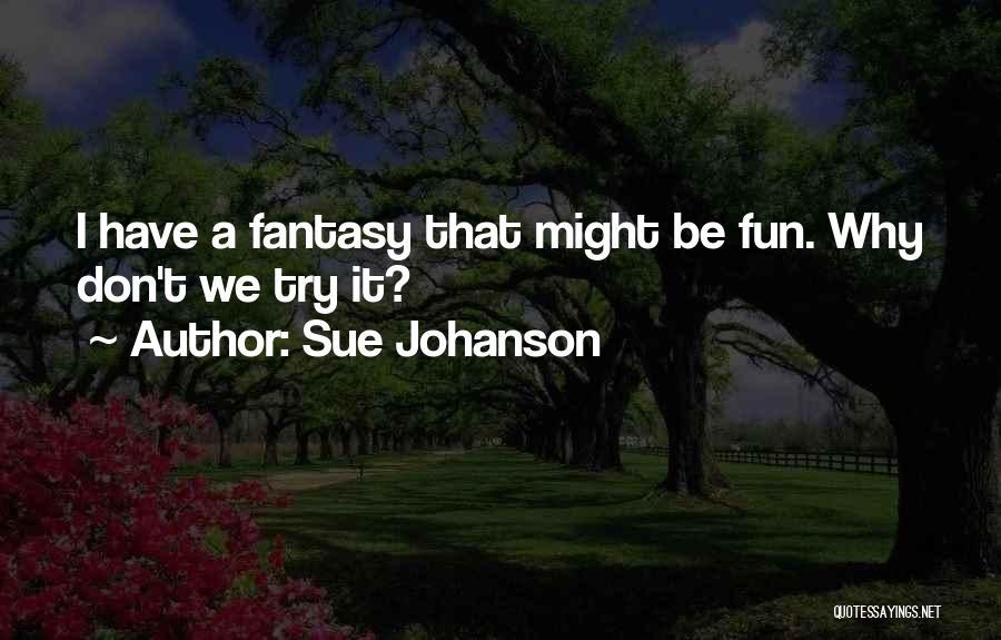 Sue Johanson Quotes 474061