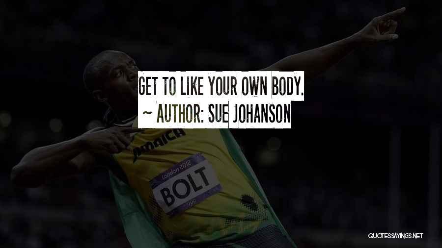 Sue Johanson Quotes 823477