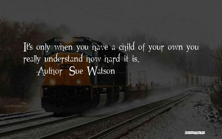 Sue Watson Quotes 1910326