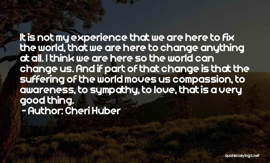 Suffering And Compassion Quotes By Cheri Huber