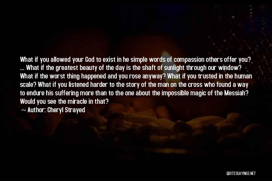 Suffering And Compassion Quotes By Cheryl Strayed