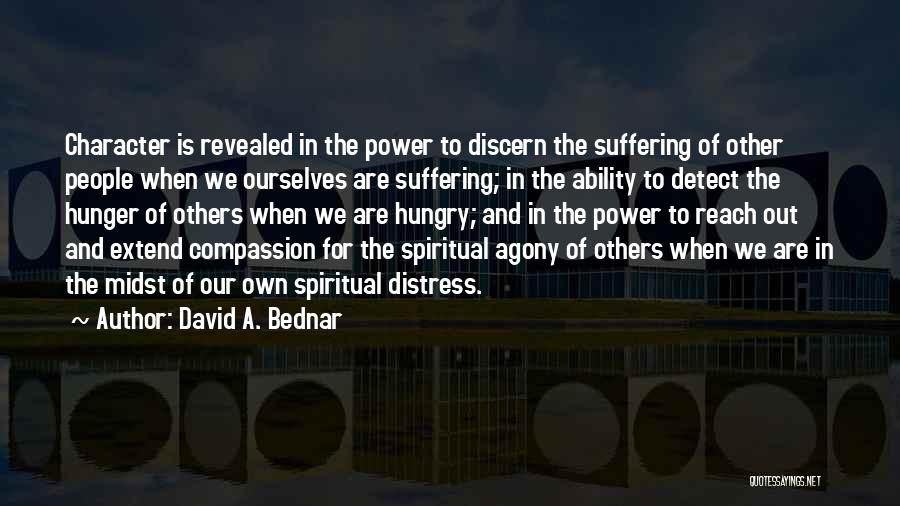 Suffering And Compassion Quotes By David A. Bednar