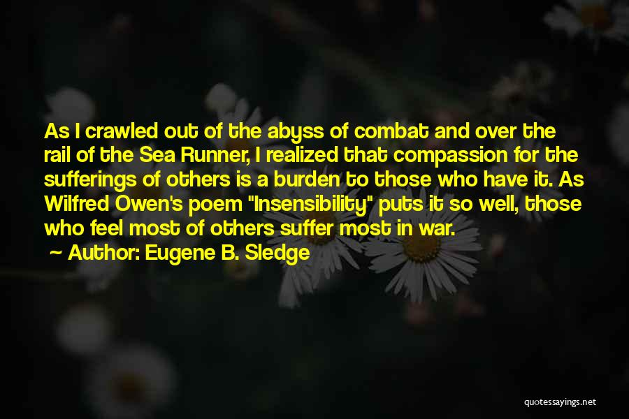 Suffering And Compassion Quotes By Eugene B. Sledge