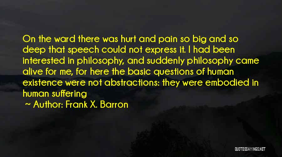 Suffering And Compassion Quotes By Frank X. Barron