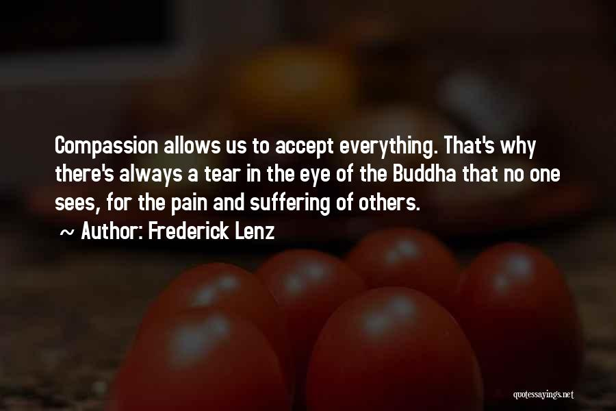 Suffering And Compassion Quotes By Frederick Lenz