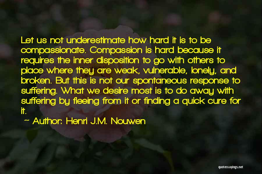 Suffering And Compassion Quotes By Henri J.M. Nouwen