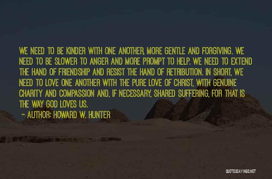 Suffering And Compassion Quotes By Howard W. Hunter