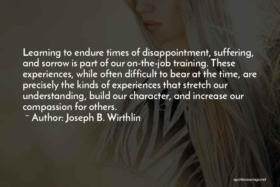 Suffering And Compassion Quotes By Joseph B. Wirthlin