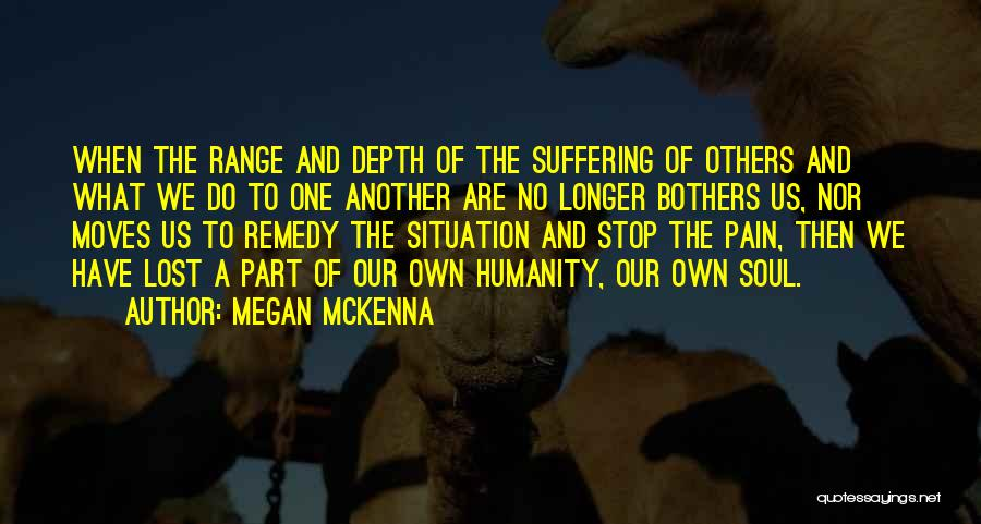 Suffering And Compassion Quotes By Megan McKenna
