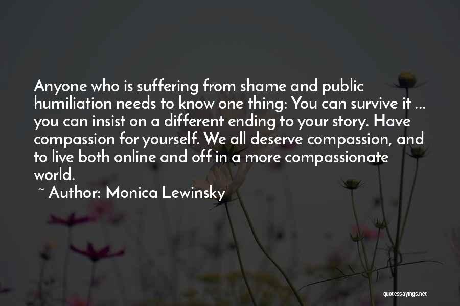 Suffering And Compassion Quotes By Monica Lewinsky