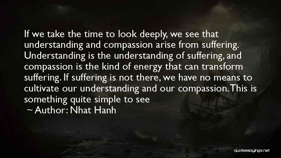 Suffering And Compassion Quotes By Nhat Hanh
