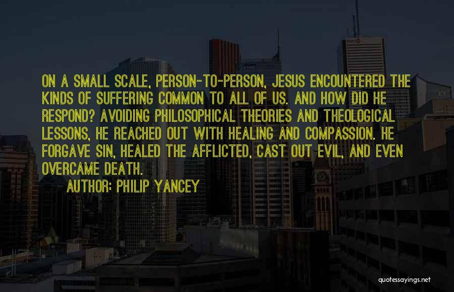 Suffering And Compassion Quotes By Philip Yancey