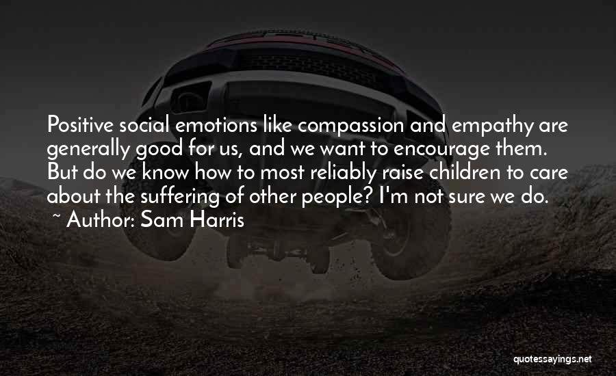 Suffering And Compassion Quotes By Sam Harris