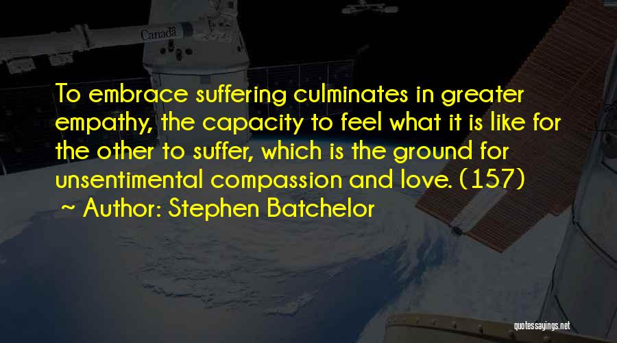 Suffering And Compassion Quotes By Stephen Batchelor