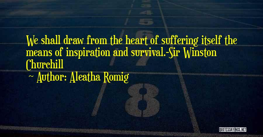 Suffering Consequences Quotes By Aleatha Romig