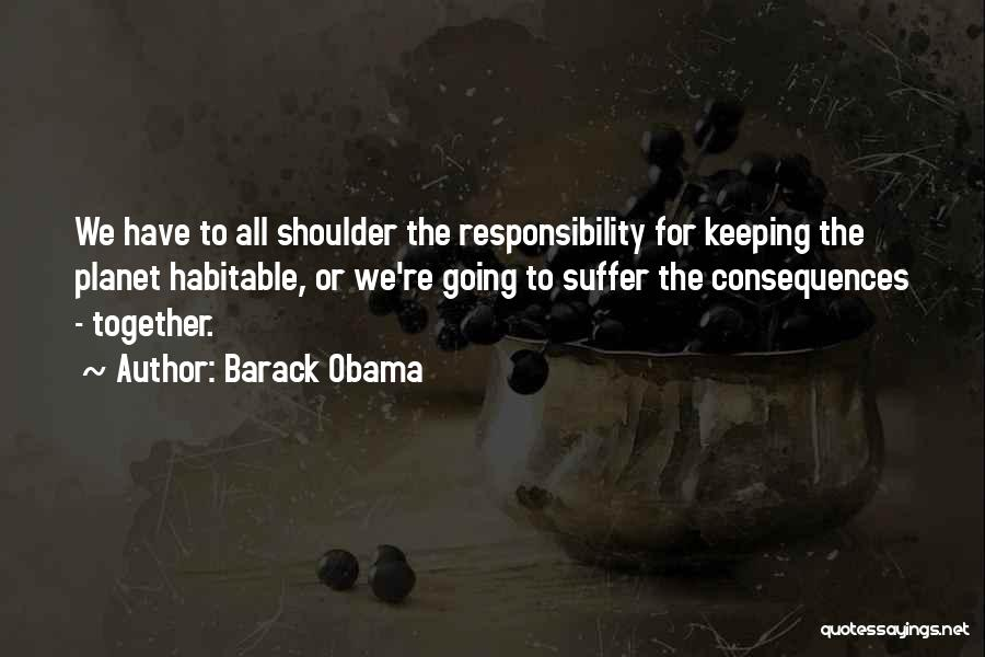 Suffering Consequences Quotes By Barack Obama