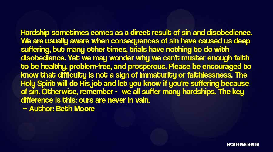 Suffering Consequences Quotes By Beth Moore