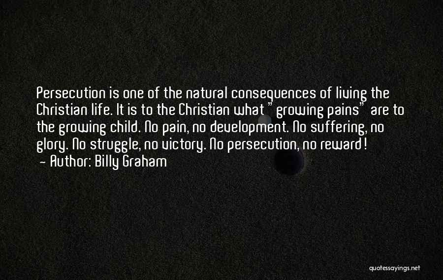 Suffering Consequences Quotes By Billy Graham