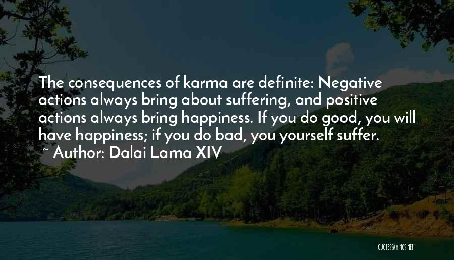 Suffering Consequences Quotes By Dalai Lama XIV