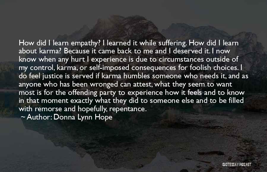 Suffering Consequences Quotes By Donna Lynn Hope