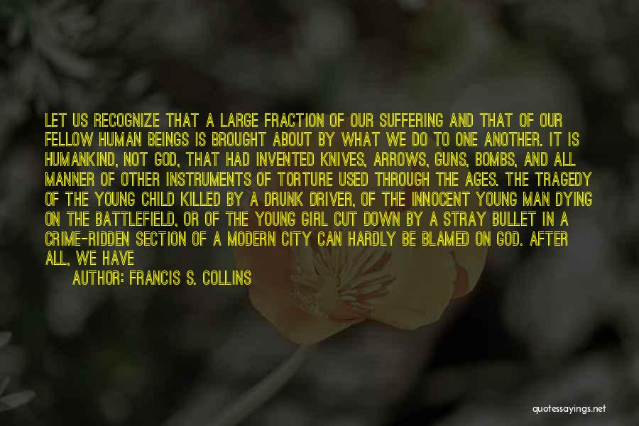Suffering Consequences Quotes By Francis S. Collins