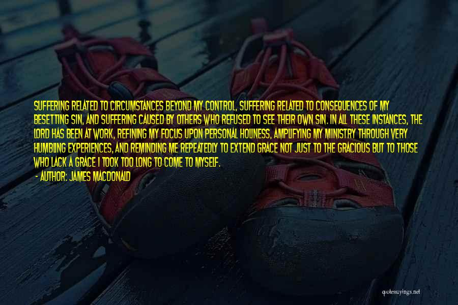 Suffering Consequences Quotes By James MacDonald