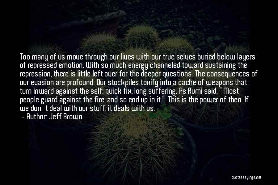 Suffering Consequences Quotes By Jeff Brown