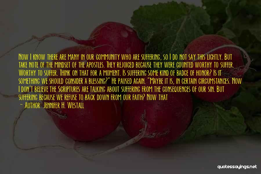 Suffering Consequences Quotes By Jennifer H. Westall