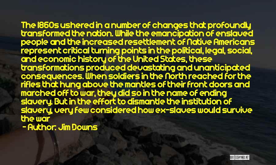 Suffering Consequences Quotes By Jim Downs
