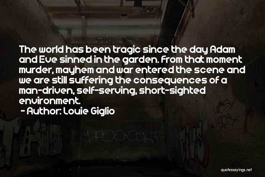 Suffering Consequences Quotes By Louie Giglio