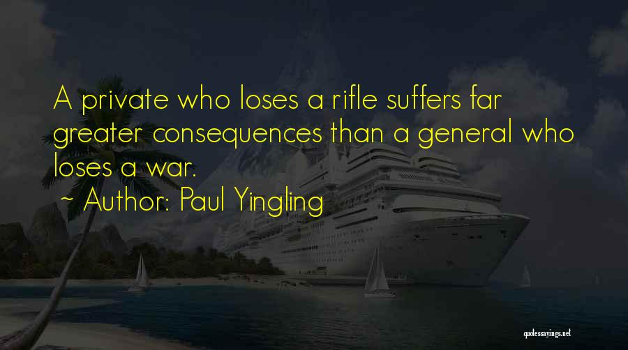 Suffering Consequences Quotes By Paul Yingling