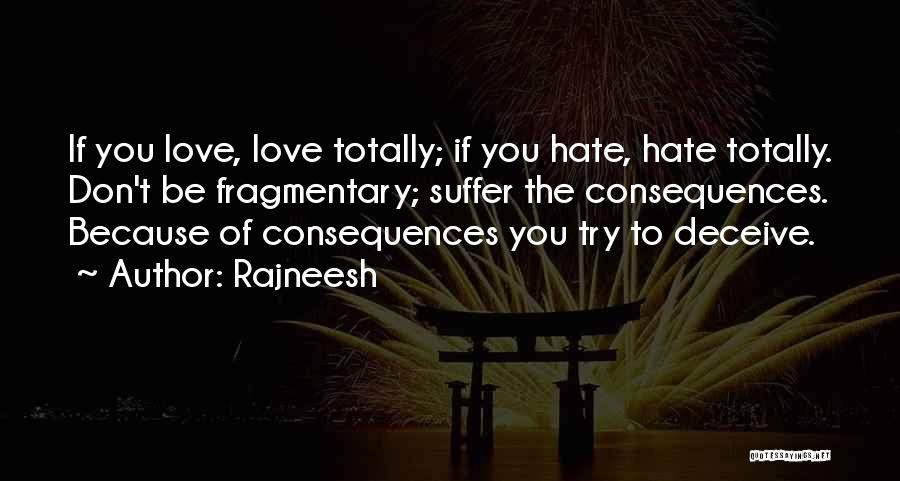 Suffering Consequences Quotes By Rajneesh