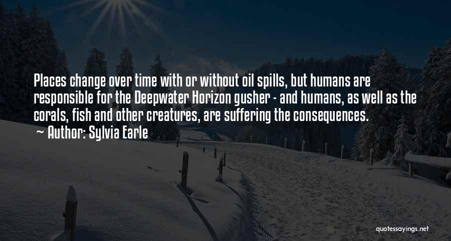 Suffering Consequences Quotes By Sylvia Earle