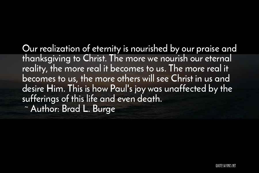 Sufferings In Life Quotes By Brad L. Burge