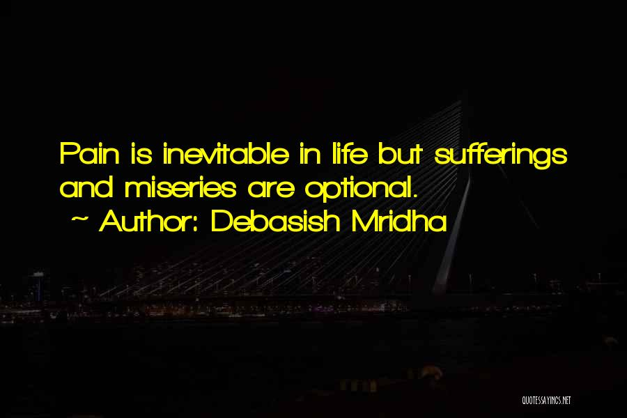 Sufferings In Life Quotes By Debasish Mridha