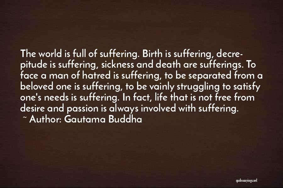 Sufferings In Life Quotes By Gautama Buddha