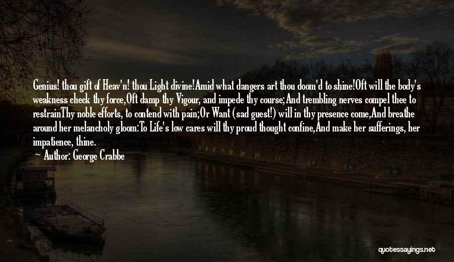 Sufferings In Life Quotes By George Crabbe