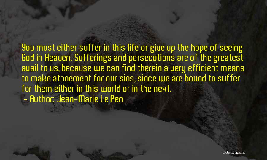 Sufferings In Life Quotes By Jean-Marie Le Pen