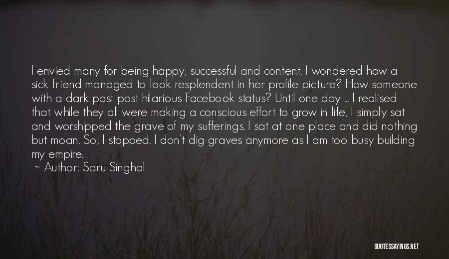 Sufferings In Life Quotes By Saru Singhal