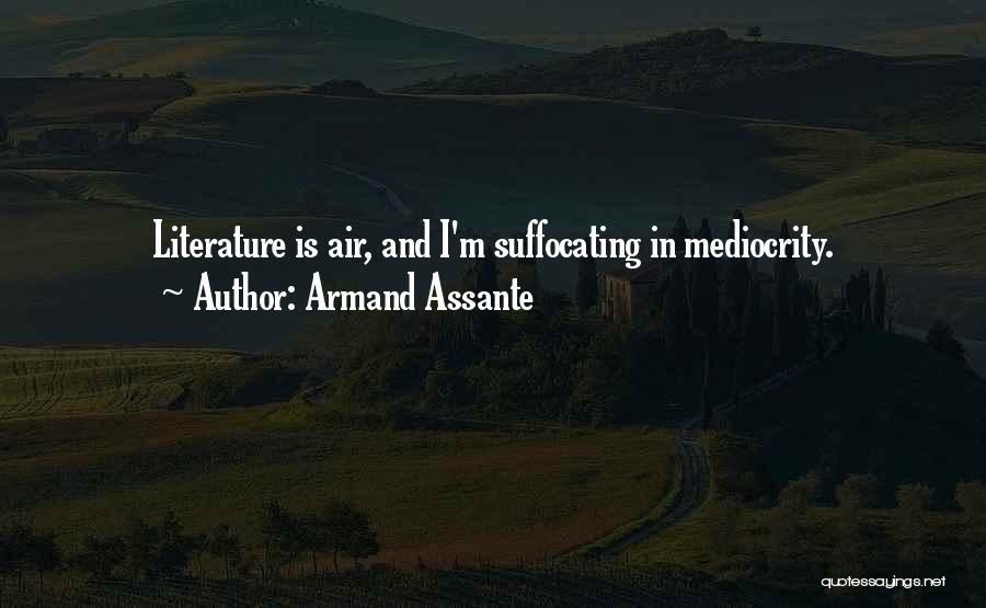 Suffocating Quotes By Armand Assante