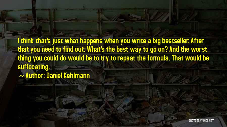 Suffocating Quotes By Daniel Kehlmann