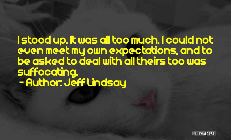 Suffocating Quotes By Jeff Lindsay