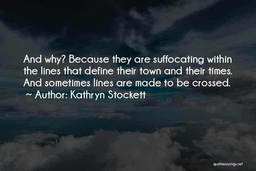 Suffocating Quotes By Kathryn Stockett