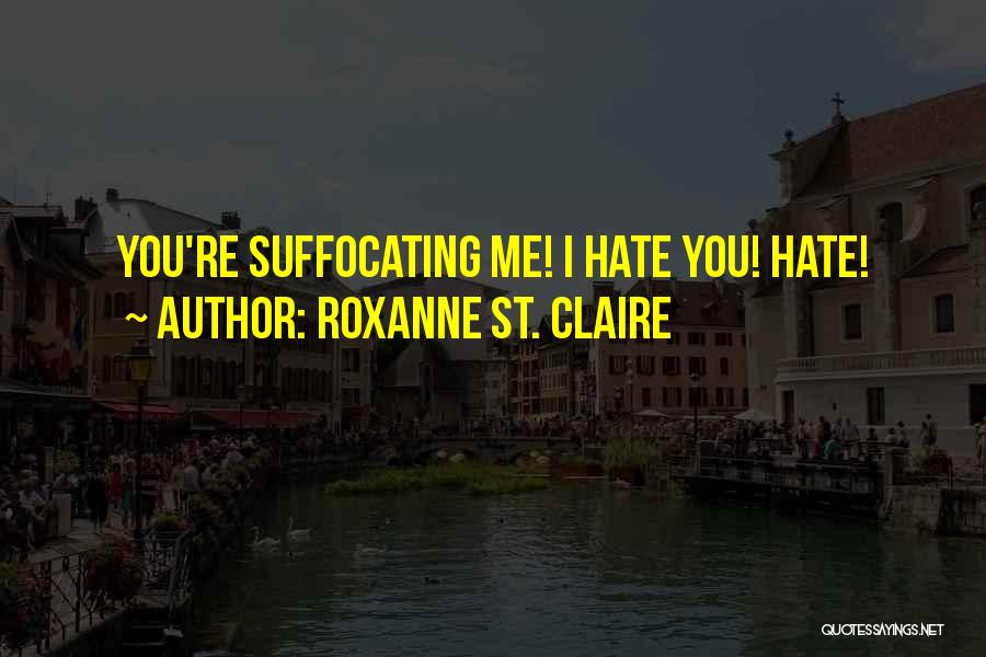 Suffocating Quotes By Roxanne St. Claire