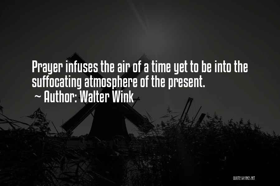 Suffocating Quotes By Walter Wink