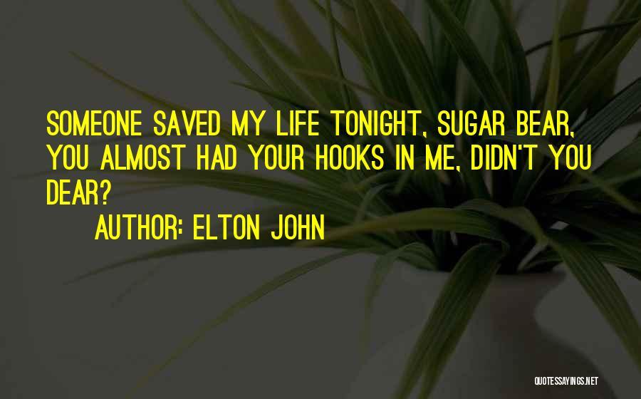 Sugar Bear Quotes By Elton John