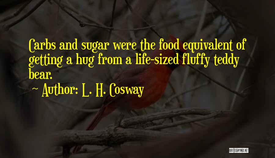 Sugar Bear Quotes By L. H. Cosway