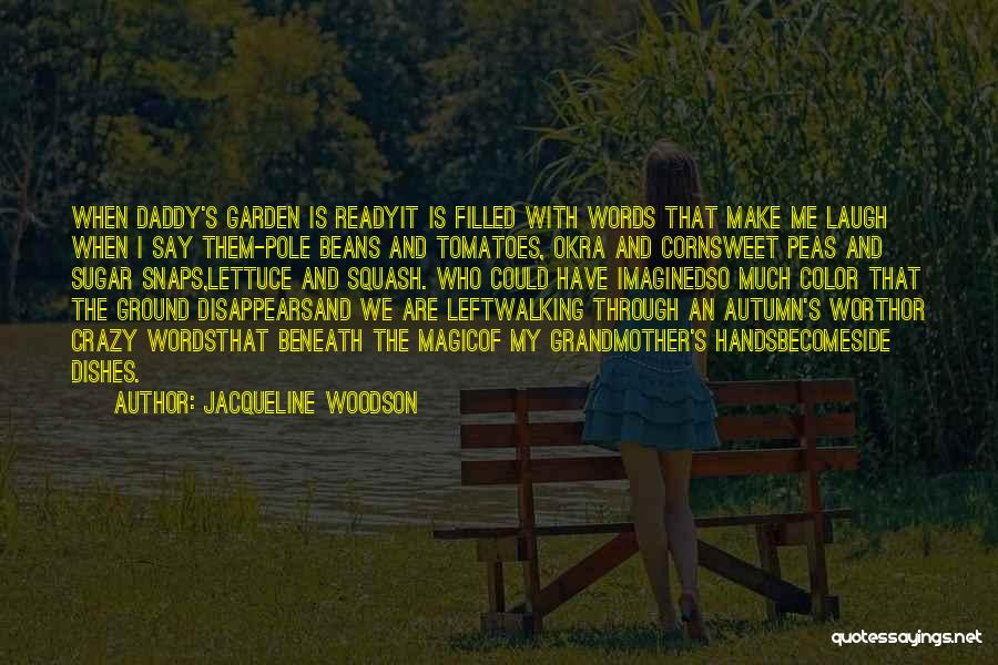 Sugar Daddy Quotes By Jacqueline Woodson